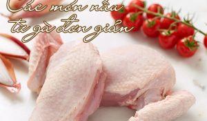 Các món nấu từ gà đơn giản cho bữa cơm gia đình